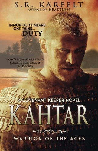 Kahtar: Warrior of the Ages (A Covenant Keeper Novel) (Volume 1)