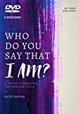 Who Do You Say That I AM? DVD: A Fresh Encounter for Deeper Faith