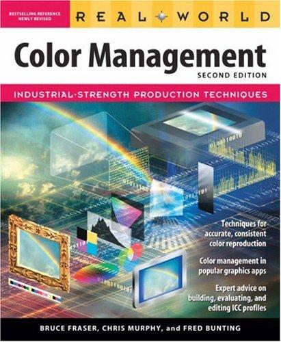 Real World Color Management (2nd Edition) (Color Management)