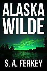 Alaska Wilde: An Action Adventure Novel