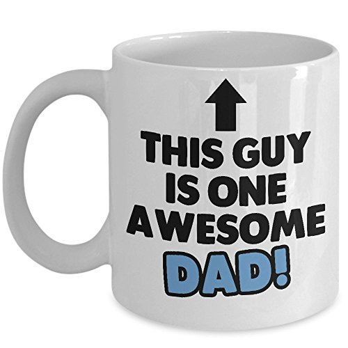 Funny Father Mug - This Guy Is One Awesome Dad Coffee & Teac
