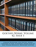 Goethes Werke, Volume 42, Issue, , 1248431685