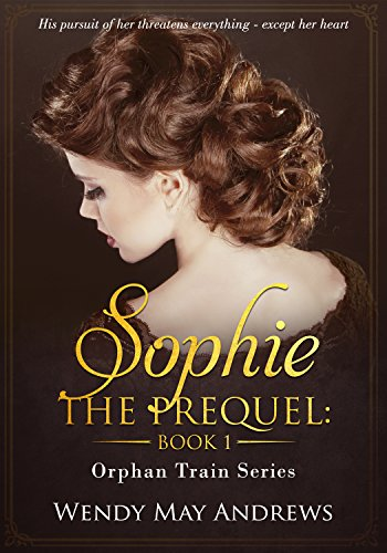 Sophie - Orphan Train Series Prequel: A Sweet Historical (Sophie Ink)