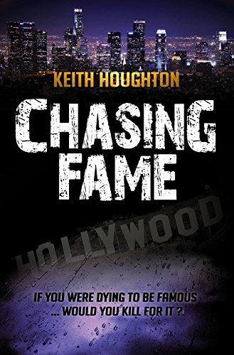 Chasing Fame (A Gabe Quinn Thriller Prequel) by [Houghton, Keith]
