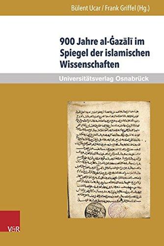 900 Jahre al-Gazali im Spiegel der islamischen Wissenschaften (Veroffentlichungen des Instituts fur Islamische Theologie der Universitat Osnabruck) (German Edition)