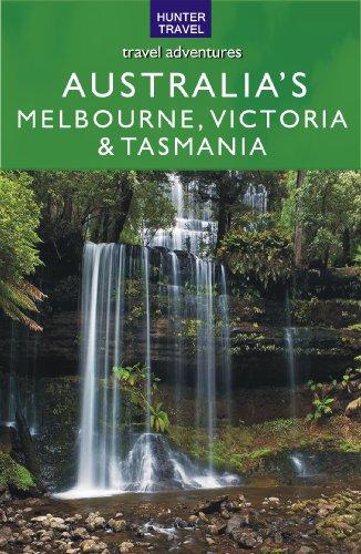 Australia's Melbourne, Victoria & Tasmania (Travel Adventures)
