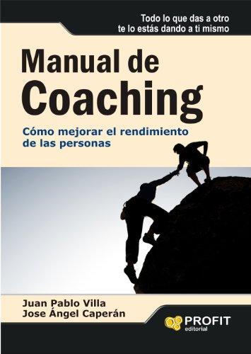 Descargar Libro Manual De Coaching: Cómo Mejorar El Rendimiento De Las Personas José Angel Caperán Vega