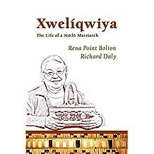 Xwelíqwiya: The Life of a Stó:lō Matriarch