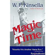 Magic Time (W.P. Kinsella Baseball Collection)