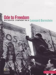 Ode to Freedom - Beethoven: Symphony No. 9 (Official Concert of the Fall of the Berlin Wall 1989)