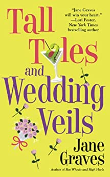 Tall Tales and Wedding Veils (Playboys) by [Graves, Jane]