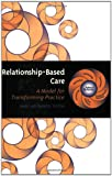 Relationship-Based Care, , 0826128459