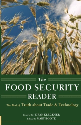 The Food Security Reader: The Best of Truth about Trade & Technology