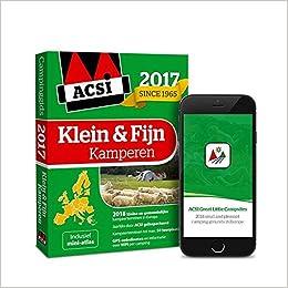 ACSI Klein & Fijn Kamperen Gids 2017 + app ACSI Campinggids: Amazon.es: ACSI: Libros en idiomas extranjeros