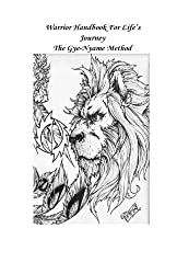 Warrior Hand Book For Life's Journey: The Gye-Nyame Method