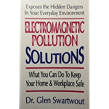 Electromagnetic Pollution Solutions by Glen Swartwout (1991-11-02)