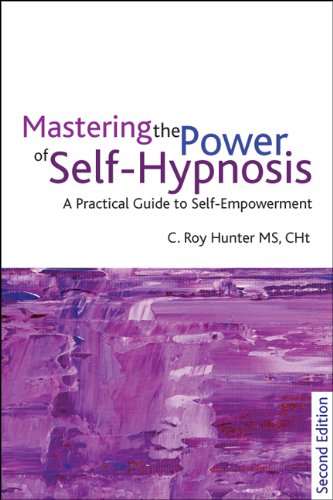 Mastering the Power of Self-hypnosis: A Practical Guide to Self Empowerment by Crown House Publishing