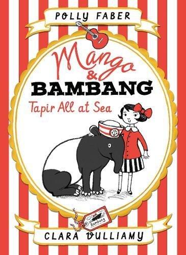 Mango & Bambang: Tapir All at Sea (Book Two) (Mango and Bambang)