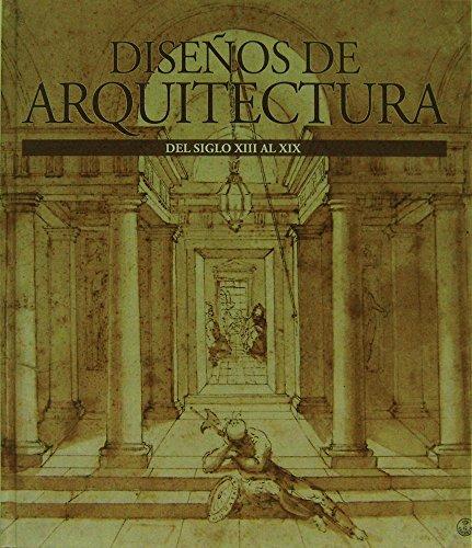 Descargar Libro Diseños De Arquitectura. Siglos Xiii Al Xix Vv.aa.