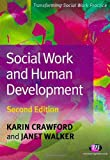 Social Work and Human Development (Transforming Social Work Practice Series)