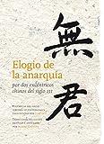 Elogio de la anarquía por dos excéntricos chinos del siglo III (victor saenz-diez muro)