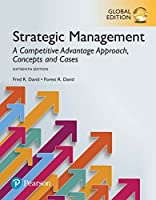 Strategic Management: A Competitive Advantage Approach, Concepts and Cases, Global Edition, 16th Edition Front Cover