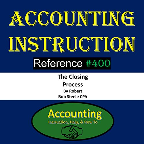 Accounting Instruction Reference #400: The Closing Process
