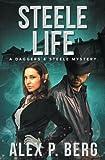 Steele Life (Daggers & Steele) (Volume 8)