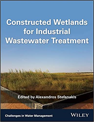 Constructed Wetlands for Industrial Wastewater Treatment (Challenges in Water Management Series)