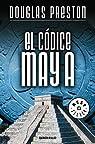 El códice maya par Douglas Preston