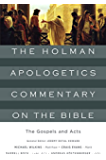 The Gospels and Acts (The Holman Apologetics Commentary on the Bible)