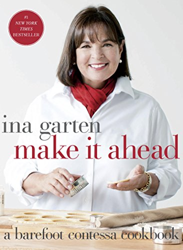 Make It Ahead: A Barefoot Contessa Cookbook (Best Chocolate Cake Recipe Ina Garten)