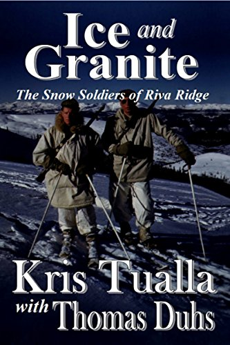 Duh Series - Ice and Granite: The Snow Soldiers of Riva Ridge (The Camp Hale Series Book 2)