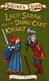 Lady Sarah and the Dung-cart Knight (Squire's Tales)