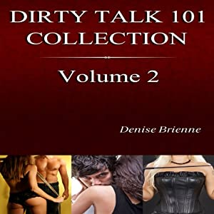 The Complete Dirty Talk 101 Collection, Book 2 Audiobook