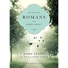 Reading Romans with John Stott: 10 Weeks for Individuals or Groups (Reading the Bible with John Stott)