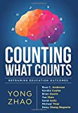 Counting What Counts: Reframing Education Outcomes (A Research-Based Look at the Traits and Skills that Contribute to School and Life Successes)