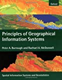 img - for Principles of Geographical Information Systems (Spatial Information Systems) by Peter A. Burrough (1998-04-09) book / textbook / text book