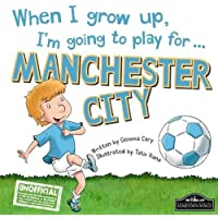 When I grow up, I'm going to play for Manchester City