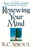 Renewing Your Mind, R. C. Sproul, 0801058155