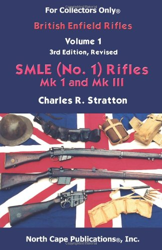 - British Enfield Rifles, Vol. 1,  SMLE (No.1) Mk I and Mk III (Internet Workshop Series) (For collectors only)