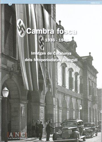 Descargar Libro Cambra Fosca 1936-1946. Imatges De Catalunya Dels Fotoperiodistes Brangulí Desconocido