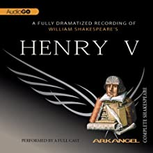 Henry V: Arkangel Shakespeare Performance by William Shakespeare Narrated by Jamie Glover, Brian Cox, Elizabeth Spriggs