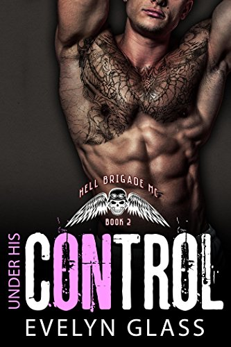 Under His Control Hell Brigade Mc Book 2 Kindle Edition By