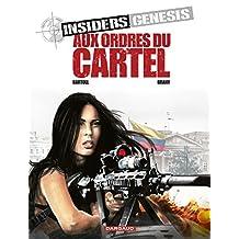 Insiders Genesis - Tome 4 - Aux ordres du Cartel