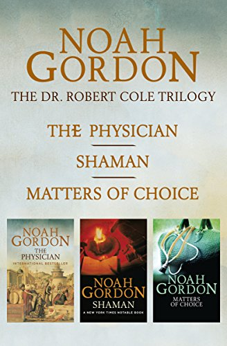 The Cole Trilogy: The Physician, Shaman, and Matters of Choice cover