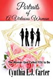img - for Portraits of a Virtuous Woman: The Woman God Called YOU to Be book / textbook / text book