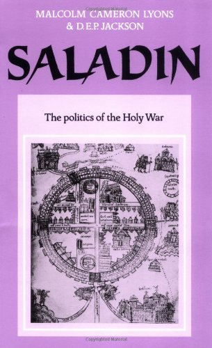 Saladin: The Politics of the Holy War (University of Cambridge Oriental Publications No. 30)