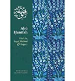 img - for Abu Hanifah: His Life, Legal Method and Legacy (Paperback) - Common book / textbook / text book
