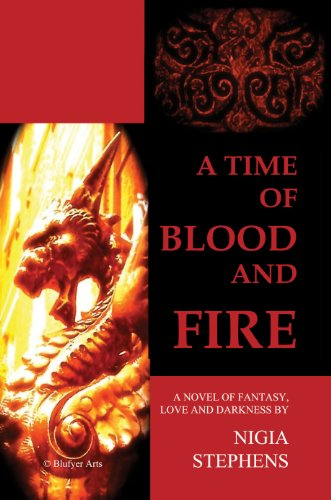 <strong>Kindle Nation Reader Alert: 4.4 Stars on 5 Straight Rave Reviews for Nigia Stephens' <em>A TIME OF BLOOD AND FIRE</em></strong>